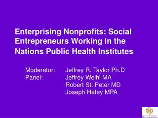 Enterprising Nonprofits: Social Entrepreneurs Working in the Nations Public Health Institutes