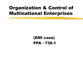 Organization & Control of Multinational Enterprises