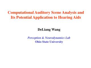 Computational Auditory Scene Analysis and Its Potential Application to Hearing Aids
