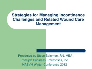 Strategies for Managing Incontinence Challenges and Related Wound Care Management