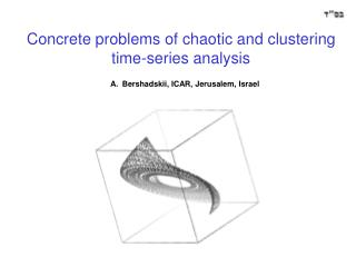 Concrete problems of chaotic and clustering time-series analysis