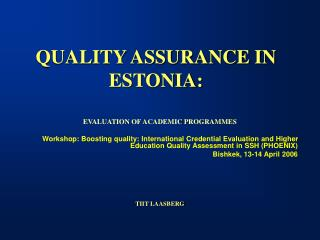 QUALITY ASSURANCE IN ESTONIA: