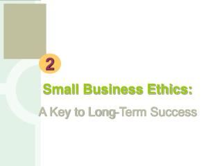Small Business Ethics: A Key to Long-Term Success