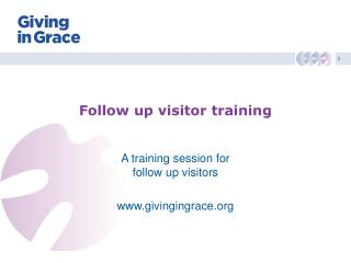 Follow up visitor training
