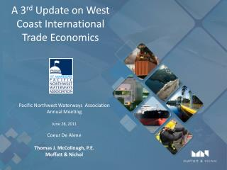 A 3 rd  Update on West Coast International Trade Economics