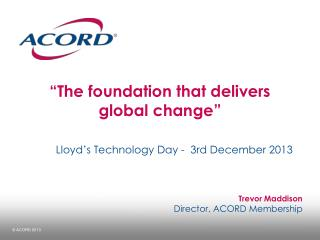 """The foundation that delivers global change"""
