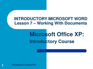 INTRODUCTORY MICROSOFT WORD Lesson 7 – Working With Documents
