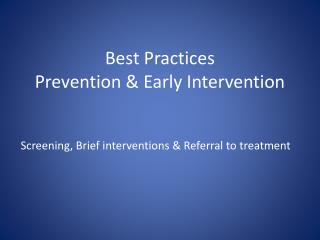 Best Practices  Prevention & Early Intervention
