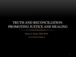 Truth and Reconciliation: Promoting Justice and Healing