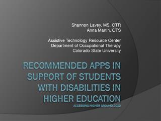 Shannon Lavey , MS, OTR Anna Martin, OTS Assistive Technology Resource Center