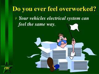 Do you ever feel overworked?