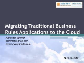 Migrating Traditional Business Rules Applications to the Cloud