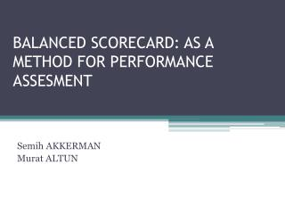 BALANCED SCORECARD: AS A METHOD FOR PERFORMANCE ASSESMENT
