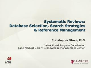 Systematic Reviews:   Database Selection, Search Strategies & Reference Management