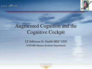 Augmented Cognition and the Cognitive Cockpit