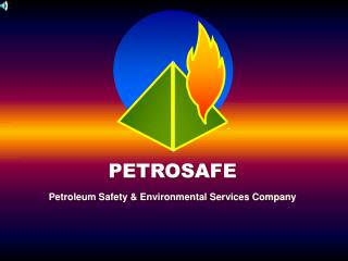 PETROSAFE Petroleum Safety & Environmental Services Company