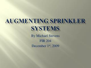 Augmenting Sprinkler Systems