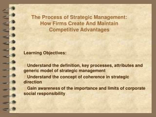 The Process of Strategic Management: How Firms Create And Maintain Competitive Advantages
