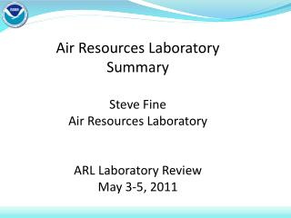 Air Resources Laboratory Summary Steve Fine Air Resources Laboratory ARL Laboratory Review