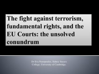 The fight against terrorism, fundamental rights, and the EU Courts: the unsolved conundrum