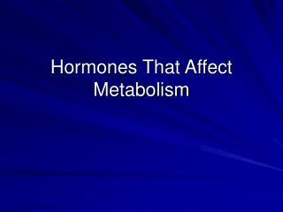 Hormones That Affect Metabolism
