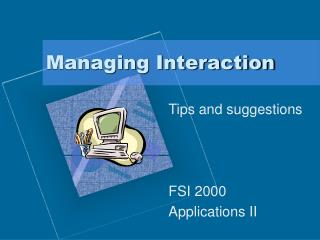 Managing Interaction