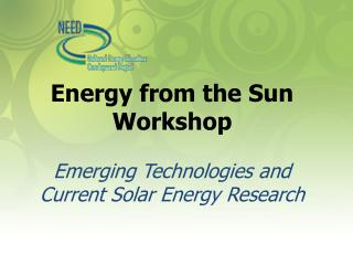 Energy from the Sun Workshop Emerging Technologies and Current Solar Energy Research