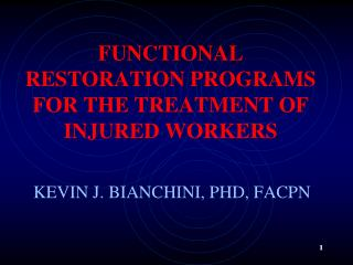 FUNCTIONAL RESTORATION PROGRAMS  FOR THE TREATMENT OF INJURED WORKERS