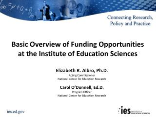 Basic Overview of Funding Opportunities  at the Institute of Education Sciences