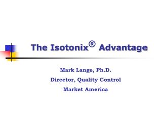 The Isotonix ®  Advantage