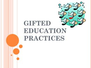 GIFTED EDUCATION PRACTICES