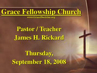 Grace Fellowship Church www.GraceDoctrine.org