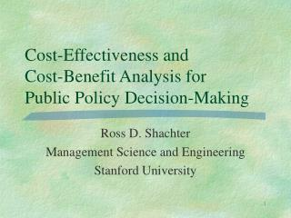 Cost-Effectiveness and  Cost-Benefit Analysis for Public Policy Decision-Making