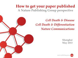How to get your paper published A Nature Publishing Group perspective