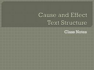 Cause and Effect  Text Structure