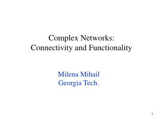 Complex Networks: Connectivity and Functionality