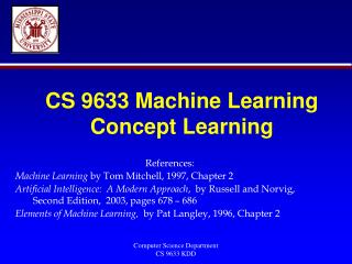 CS 9633 Machine Learning Concept Learning