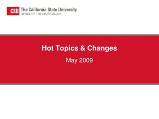 Hot Topics & Changes