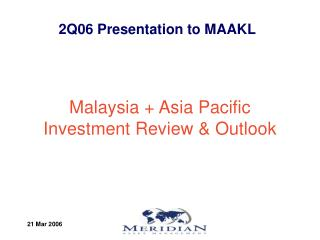 Malaysia + Asia Pacific  Investment Review & Outlook