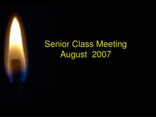 Senior Class Meeting August  2007