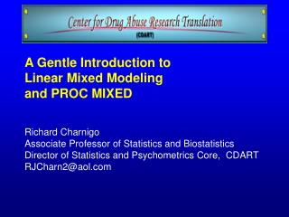 A Gentle Introduction to  Linear Mixed Modeling  and PROC MIXED Richard Charnigo