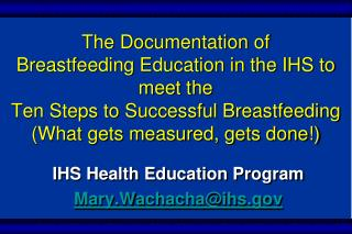 IHS Health Education Program Mary.Wachacha@ihs.gov