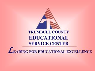 TRUMBULL COUNTY EDUCATIONAL  SERVICE CENTER