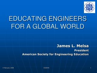 EDUCATING ENGINEERS FOR A GLOBAL WORLD