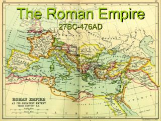 The Roman Empire 27BC-476AD