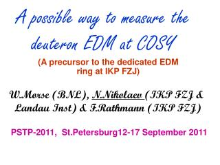 A possible way to measure the deuteron EDM at COSY