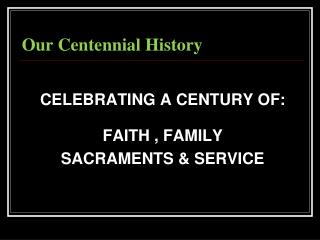 Our Centennial History