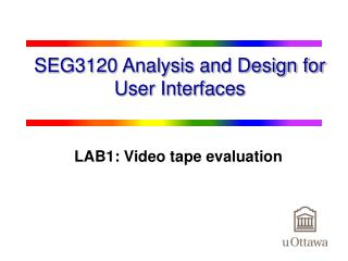 SEG3120 Analysis and Design for User Interfaces