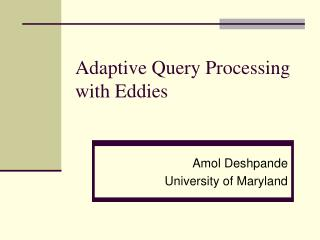 Adaptive Query Processing with Eddies