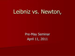 Leibniz vs. Newton,
